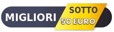 Migliori Sotto i 50 euro
